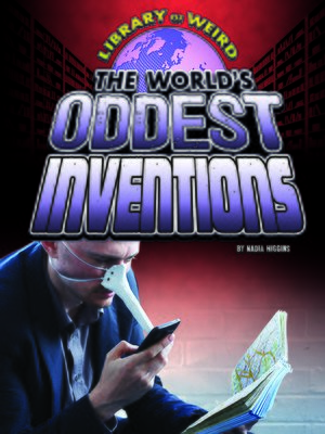 cover image of The World's Oddest Inventions