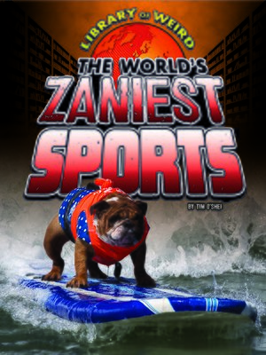 cover image of The World's Zaniest Sports