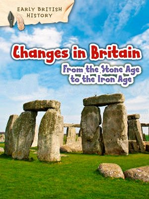 cover image of Changes in Britain from the Stone Age to the Iron Age