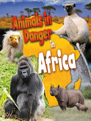 Image of: Deadly Animals In Danger In Africa By Richard Spilsbury Overdrive rakuten Overdrive Ebooks Audiobooks And Videos For Libraries Overdrive Animals In Danger In Africa By Richard Spilsbury Overdrive