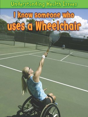 cover image of I Know Someone Who Uses a Wheelchair