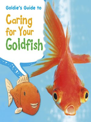 cover image of Goldie's Guide to Caring for Your Goldfish