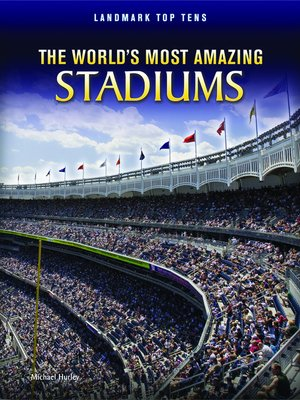 cover image of The World's Most Amazing Stadiums