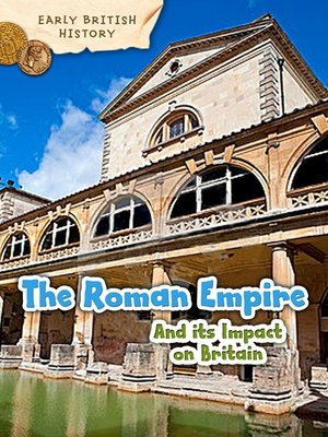 cover image of The Roman Empire and its Impact on Britain