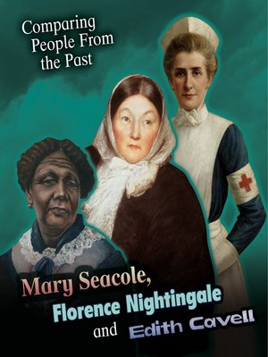 cover image of Mary Seacole, Florence Nightingale and Edith Cavell