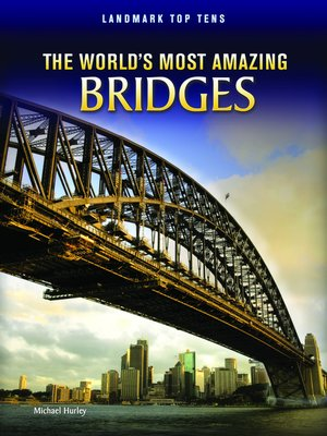 cover image of The World's Most Amazing Bridges