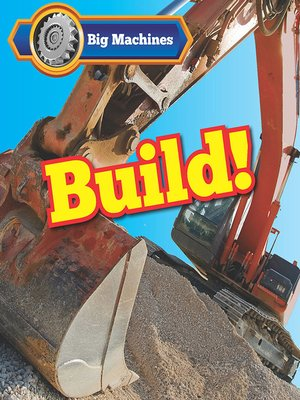 cover image of Big Machines Build!