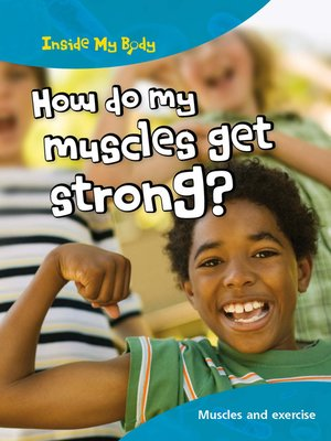cover image of How do my Muscles get Strong?