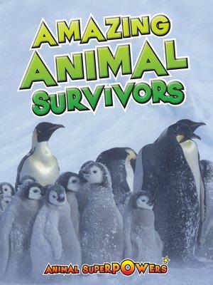 cover image of Amazing Animal Survivors