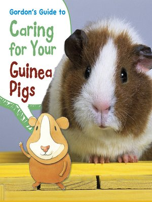 cover image of Gordon's Guide to Caring for Your Guinea Pigs