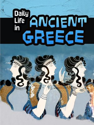 cover image of Daily Life in Ancient Greece