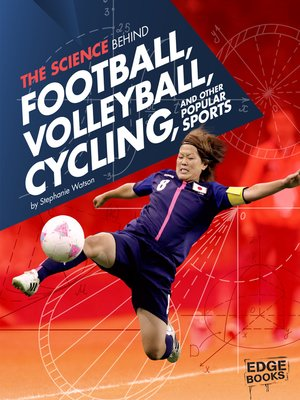 cover image of The Science Behind Football, Volleyball, Cycling and Other Popular Sports
