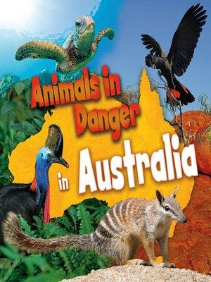 Image of: Most Dangerous Animals In Danger In Australia By Richard Spilsbury Overdrive rakuten Overdrive Ebooks Audiobooks And Videos For Libraries Overdrive Animals In Danger In Australia By Richard Spilsbury Overdrive