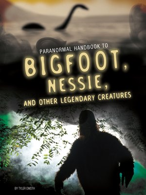 cover image of Handbook to Bigfoot, Nessie, and Other Legendary Creatures