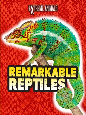 cover image of Remarkable Reptiles