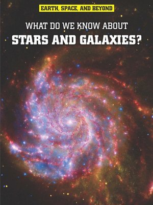 cover image of What Do We Know About Stars & Galaxies?