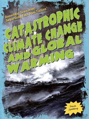 cover image of Catastrophic Climate Change and Global Warming