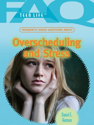 cover image of Frequently Asked Questions About Overscheduling and Stress