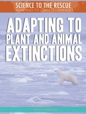 cover image of Adapting to Plant and Animal Extinctions