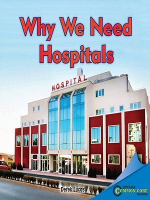 cover image of Why We Need Hospitals