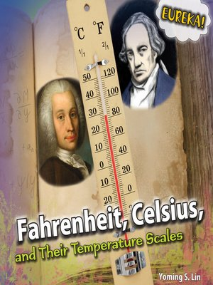 cover image of Fahrenheit, Celsius, and Their Temperature Scales