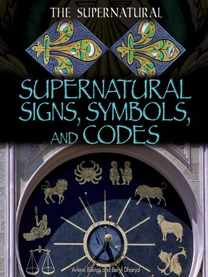 Supernatural Signs Symbols And Codes By Arlene Billings