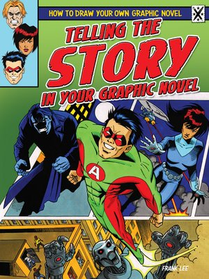cover image of Telling the Story in Your Graphic Novel