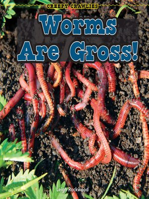cover image of Worms Are Gross!