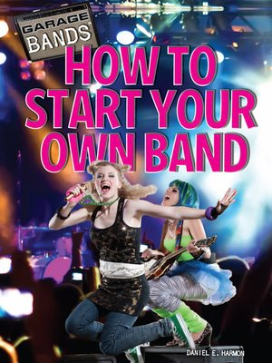 cover image of How to Start Your Own Band