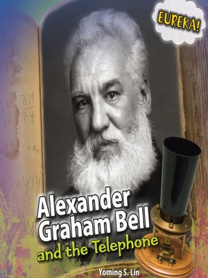 cover image of Alexander Graham Bell and the Telephone