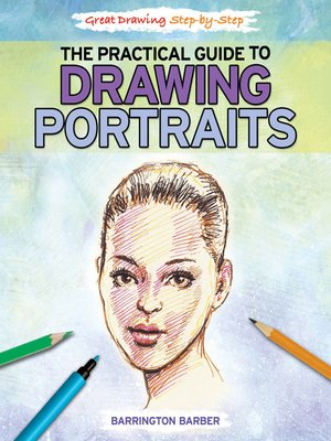 cover image of The Practical Guide to Drawing Portraits