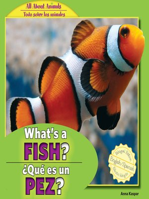 cover image of What's a Fish? / ¿Qué es un pez?