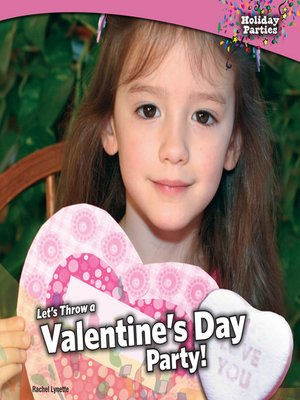 cover image of Let's Throw a Valentine's Day Party!