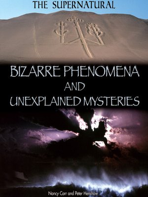 cover image of Bizarre Phenomena and Unexplained Mysteries