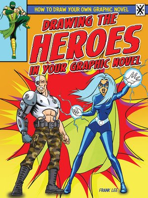 cover image of Drawing the Heroes in Your Graphic Novel