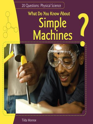cover image of What Do You Know About Simple Machines?