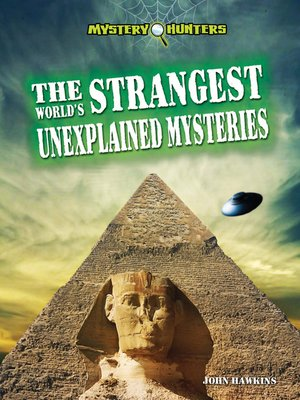 cover image of The World's Strangest Unexplained Mysteries