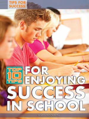 cover image of Top 10 Tips for Enjoying Success in School