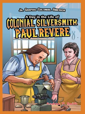 cover image of A Day in the Life of Colonial Silversmith Paul Revere