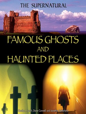 cover image of Famous Ghosts and Haunted Places