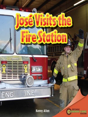 cover image of Jose Visits the Fire Station