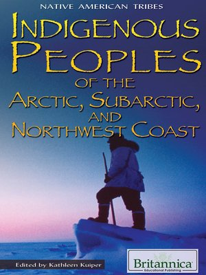 cover image of Indigenous Peoples of the Arctic, Subarctic, and Northwest Coast