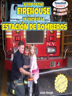cover image of A Trip to the Firehouse / De visita en la estación de bomberos