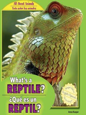 cover image of What's a Reptile? / ¿Qué es un reptil?