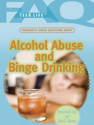 cover image of Frequently Asked Questions About Alcohol Abuse and Binge Drinking