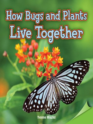 cover image of How Bugs and Plants Live Together