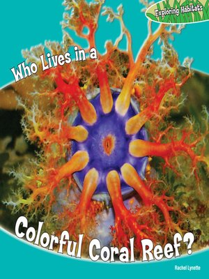 cover image of Who Lives in a Colorful Coral Reef?