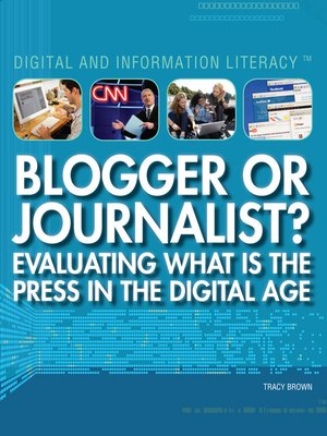 cover image of Blogger or Journalist? Evaluating What Is the Press in the Digital Age