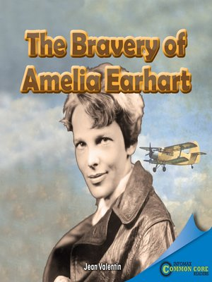 cover image of The Bravery of Amelia Earhart