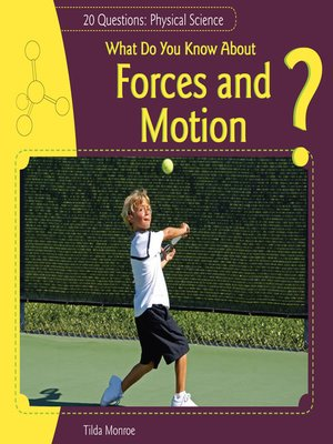 cover image of What Do You Know About Forces and Motion?